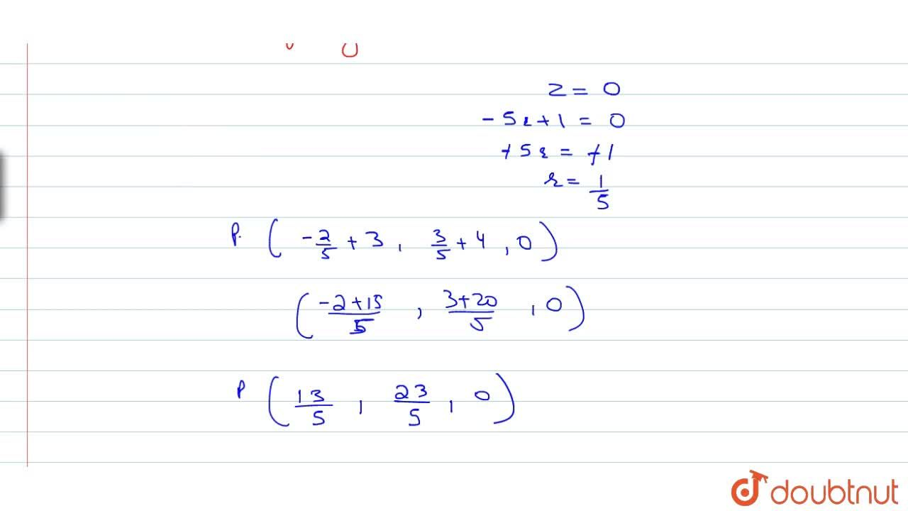 Solution for Find the coordinartes of the point where the line