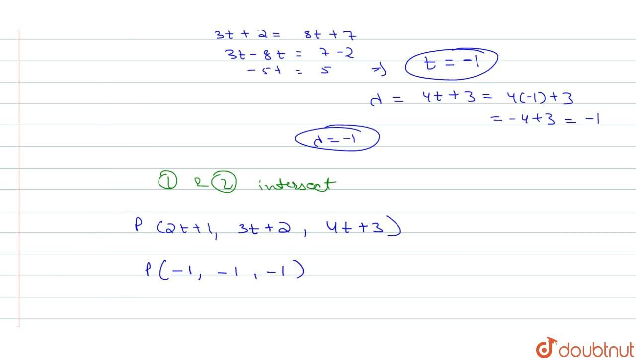 Solution for Show that the two lines(x-1),2=(y-2),3=(z-3),4 an