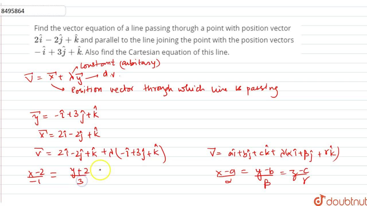 Solution for Find the vector equation of a line passing thorugh