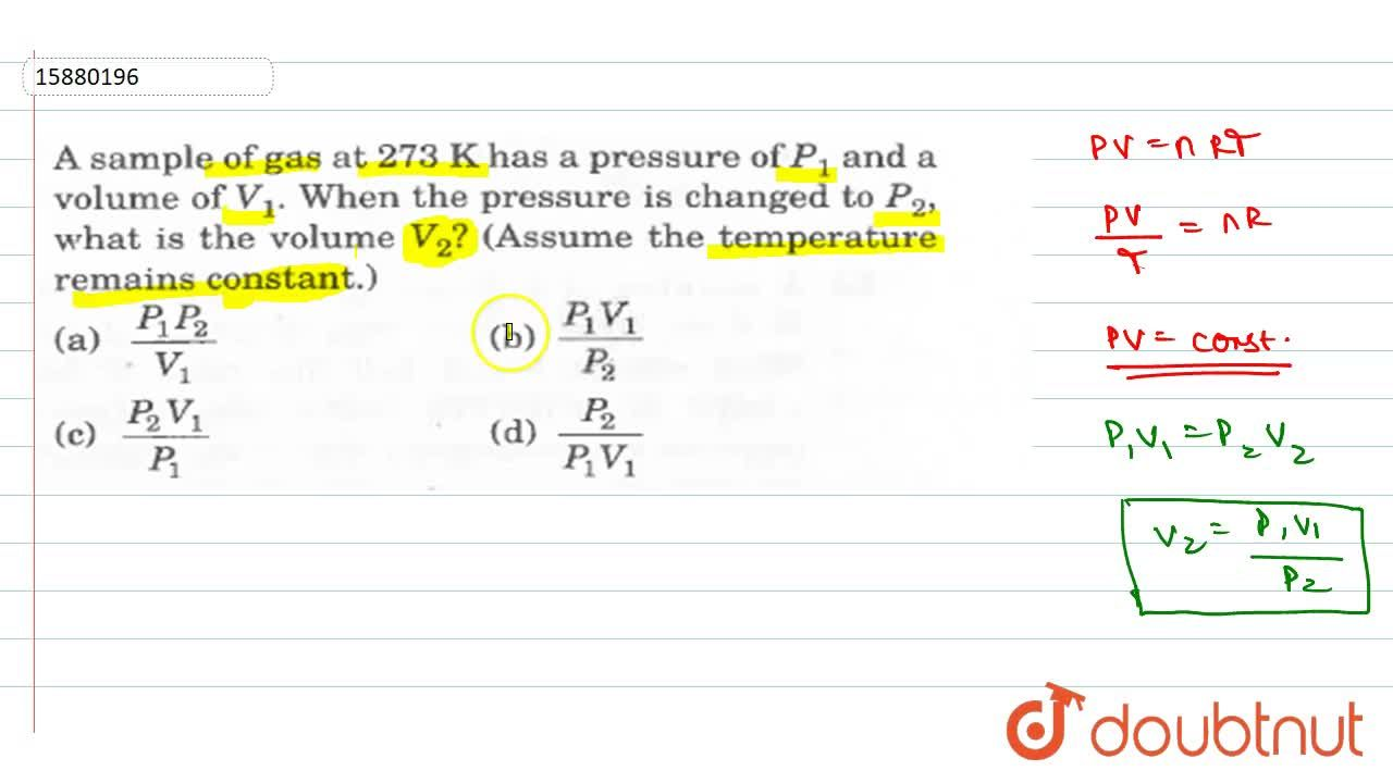 Solution for A sample of gas at 273K has a pressure of P_(1)