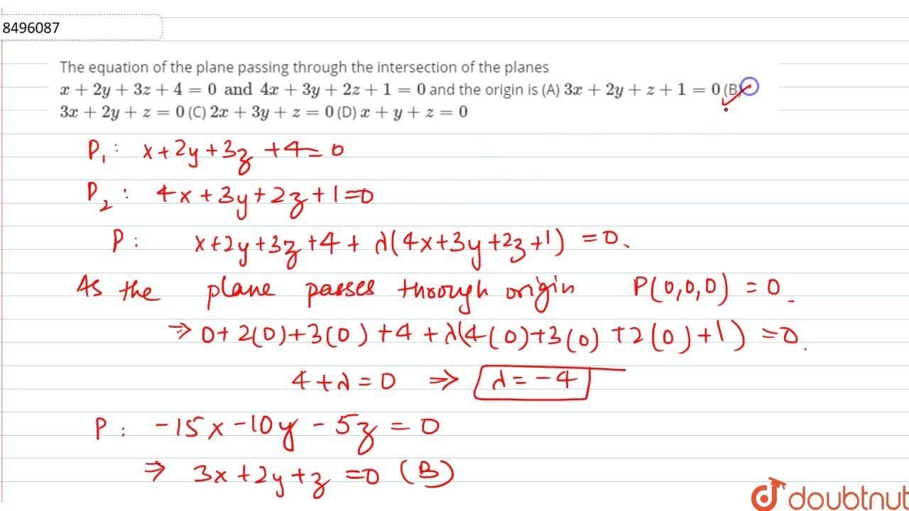 Solution for The equation of the plane passing through the inte
