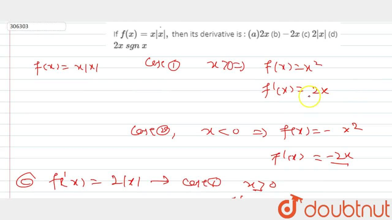 Solution for If f(x)=xdot|x|, then its derivative is : (a)