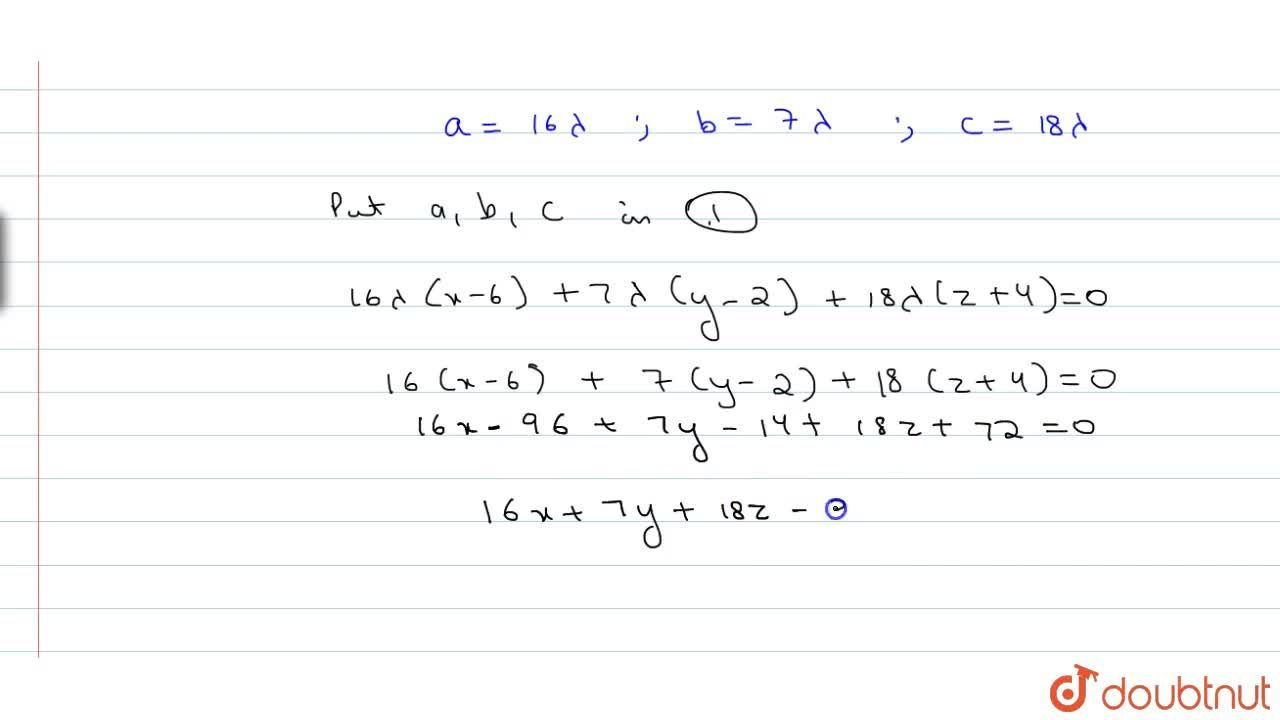 Find the equation of the plane which passes through the points (6,2,-4) and (3,-4,1) and is parallel to the line joining the points  (1,0,3) and (-1,2,4).