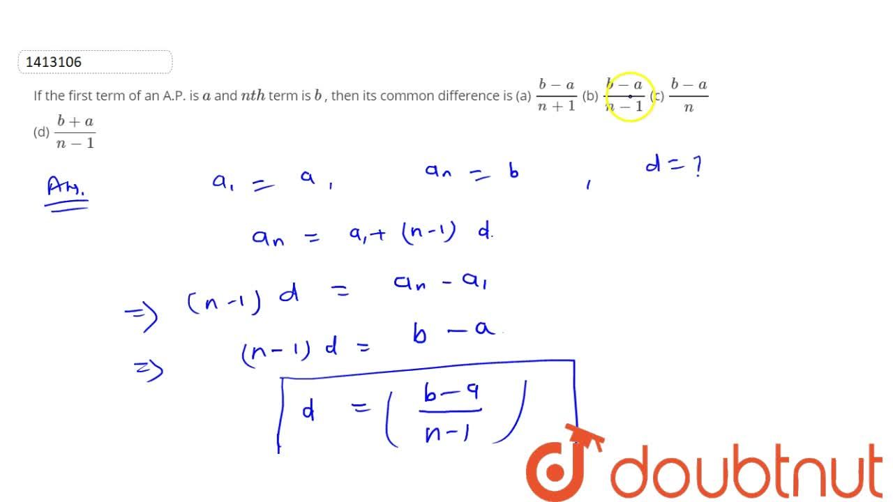 If the   first term of an A.P. is a and n t h term is b , then its   common difference is
