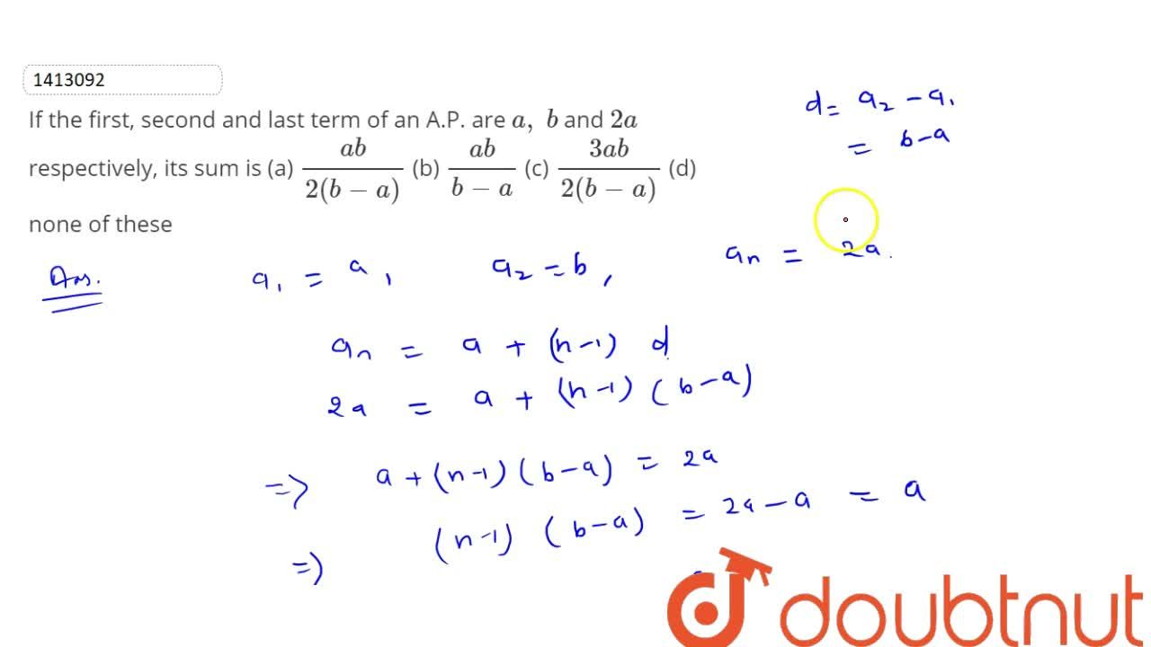 Solution for If the   first, second and last term of an A.P. a