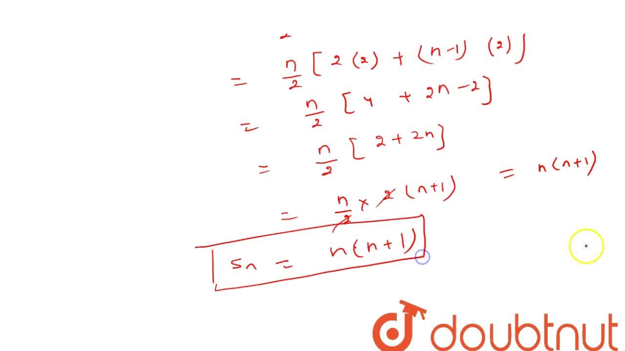 Solution for Write the   sum of first n even   natural numb