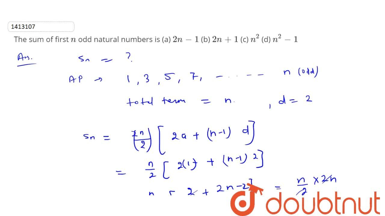 Solution for Find the   sum of first n odd natural   number