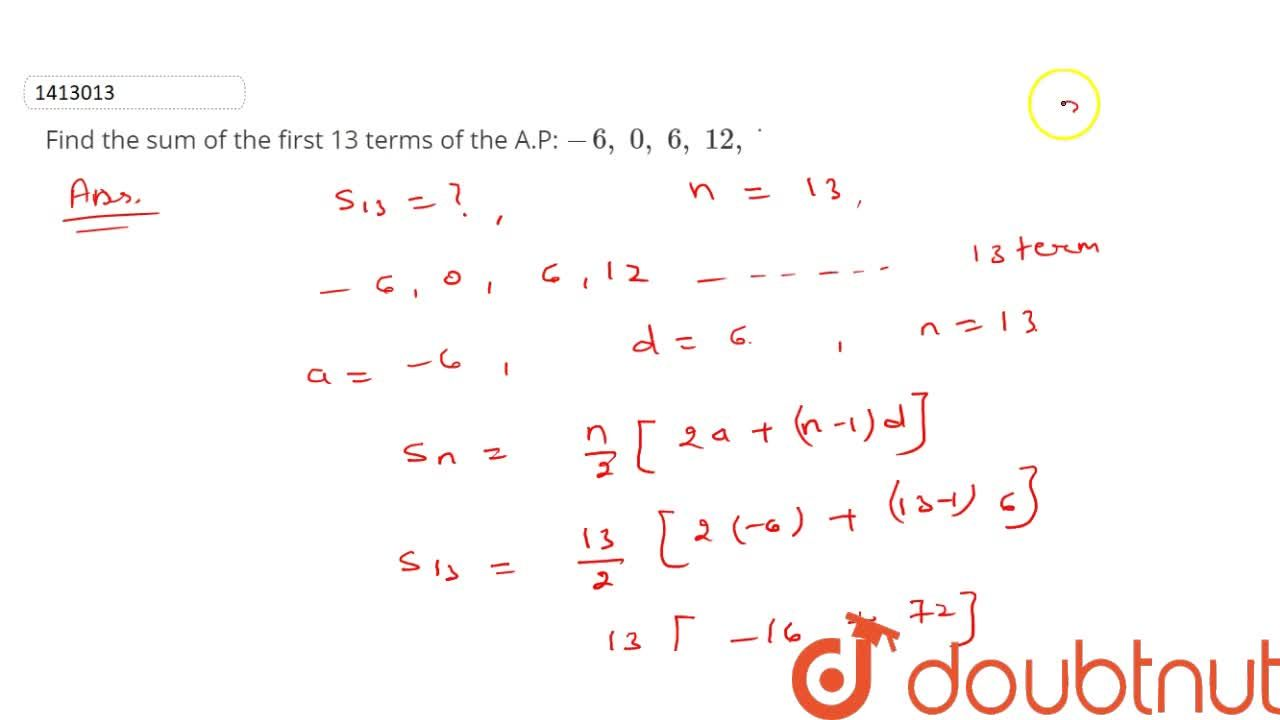 Find the   sum of the first 13 terms of the A.P: -6,\ 0,\ 6,\ 12 ,\  dot