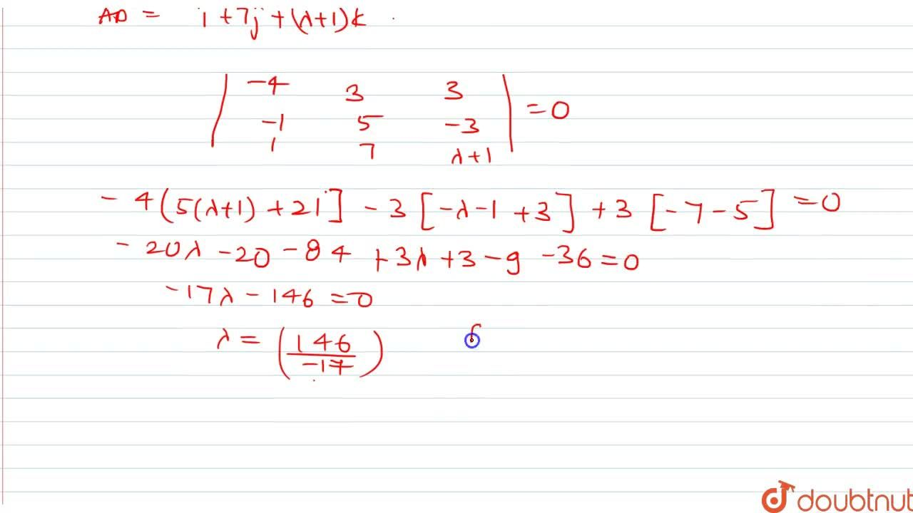 Solution for The points (3,-2,-1),(-1,1,2),(2,3,-4) and (4,5,l