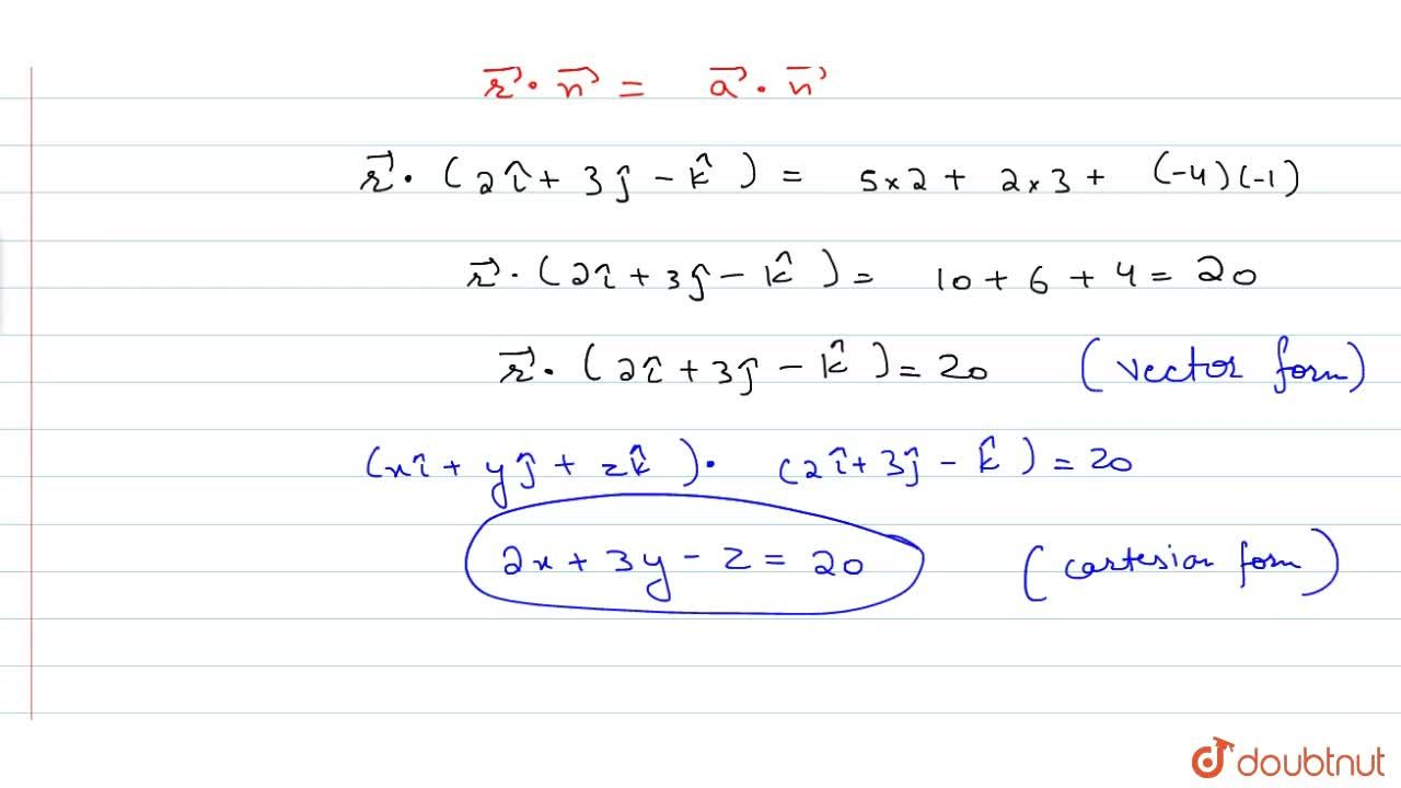 Solution for Find the vector and the Cartesian equation of the