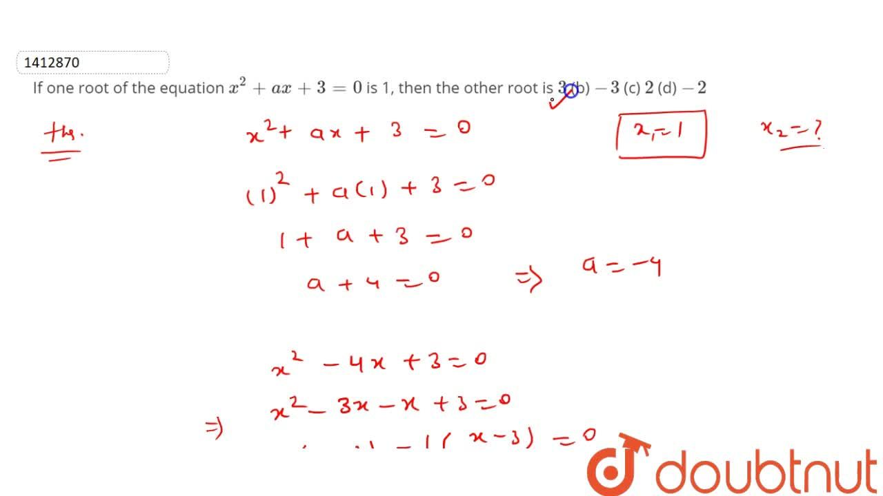 Solution for If one root   of the equation x^2+a x+3=0 is 1,