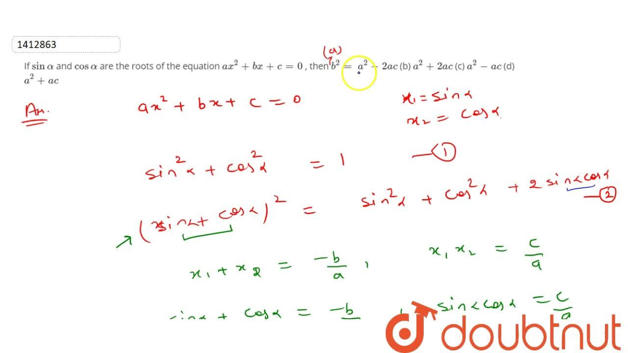 Solution for If sinalpha and cosalpha are the   roots of t