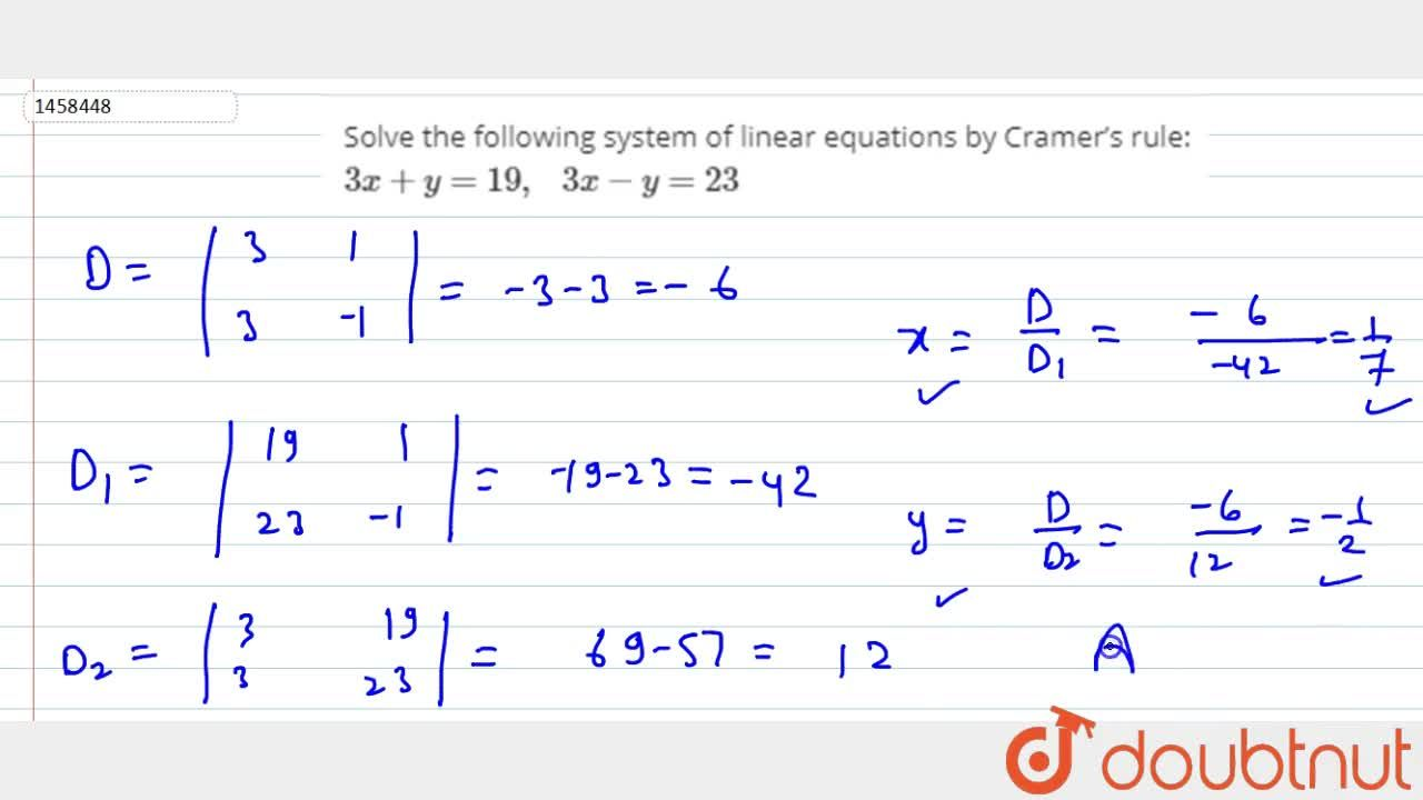 Solve the following   system of linear equations by Cramers rule: 3x+y=19 ,\ \ \ 3x-y=23