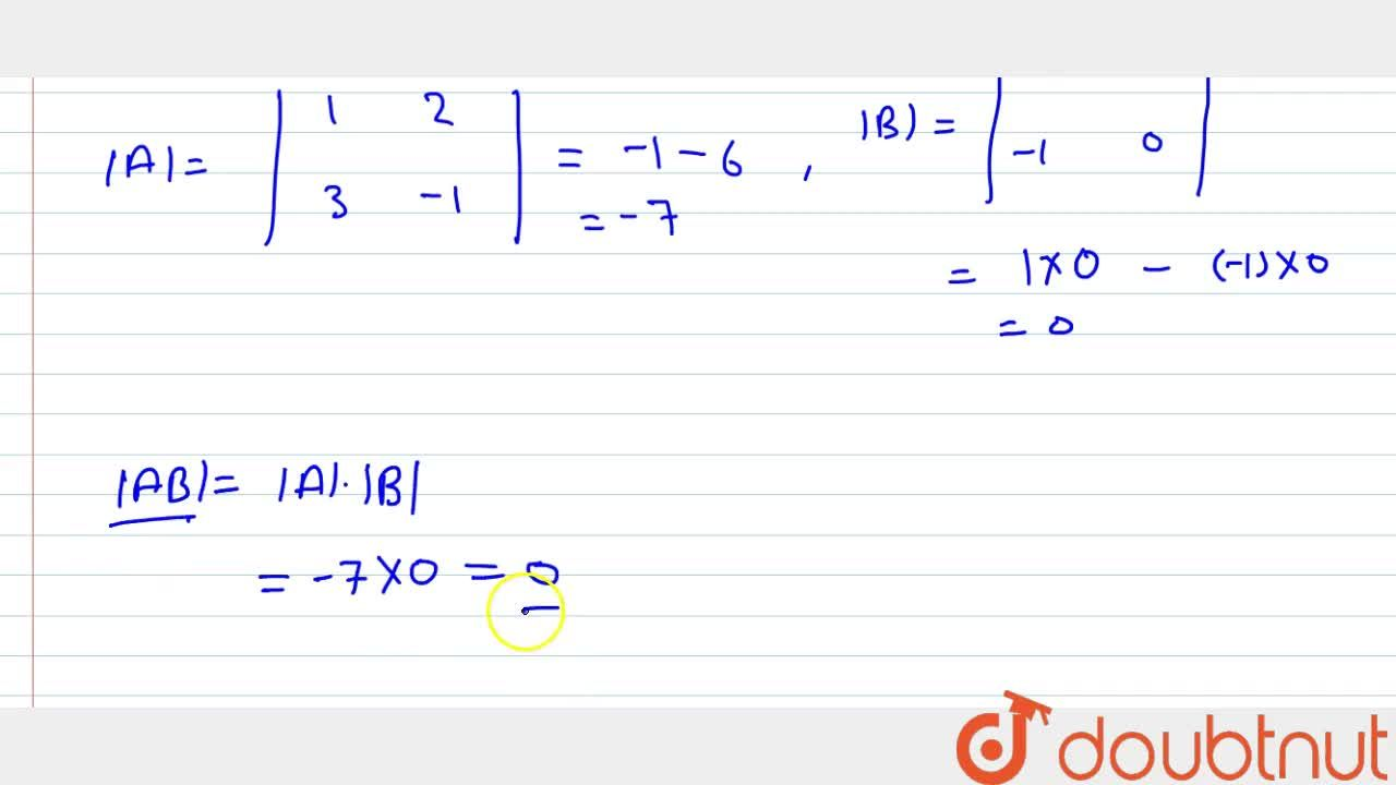 Solution for If A=[1 2 3-1] and B=[1 0-1 0] , find |A B|