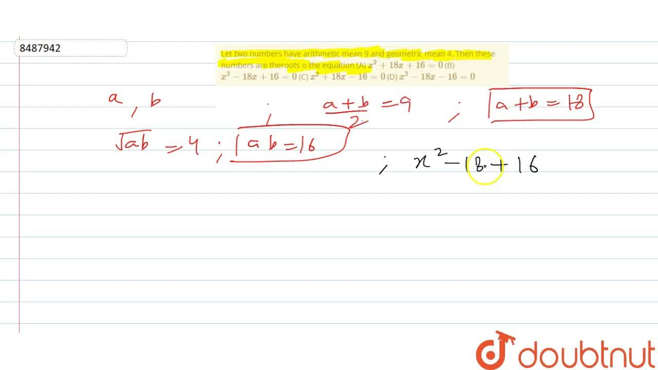 Solution for Let two numbers have arithmetic mean 9 and geometr