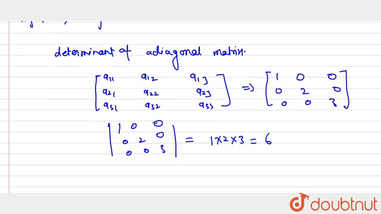 If A=[a_(i j)] is a 3xx3 diagonal matrix such   that a_(11)=1 , a_(22)=2 and a_(33)=3 , then find |A| .