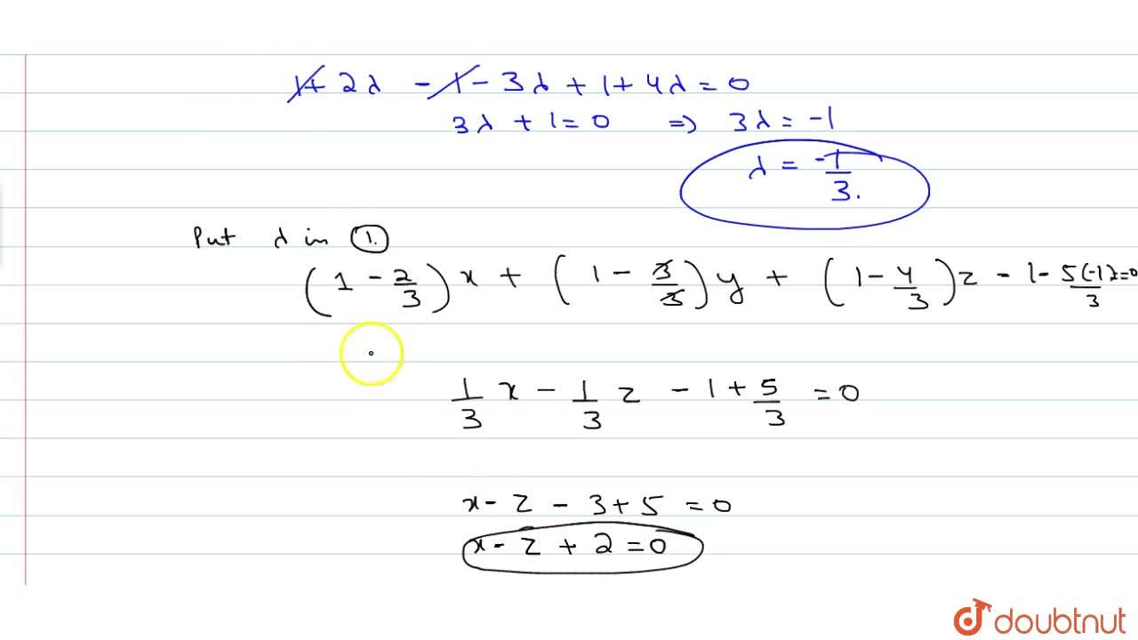 Find the equation of the plane through the line of intersection of the planes x+y+z=1 and 2x+3y+4z=5 which is perpendicular to the plane x-y+z=0