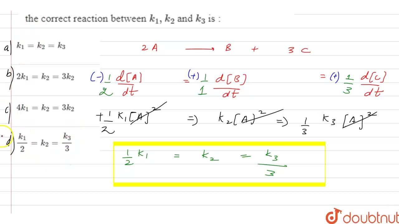 Solution for For the reaction 2AtoB+3C, if  -(d[A]),(dt)=k_(