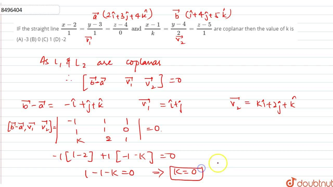 Solution for IF the strasighrt line (x-2),1=(y-3),1=(z-4),0 an