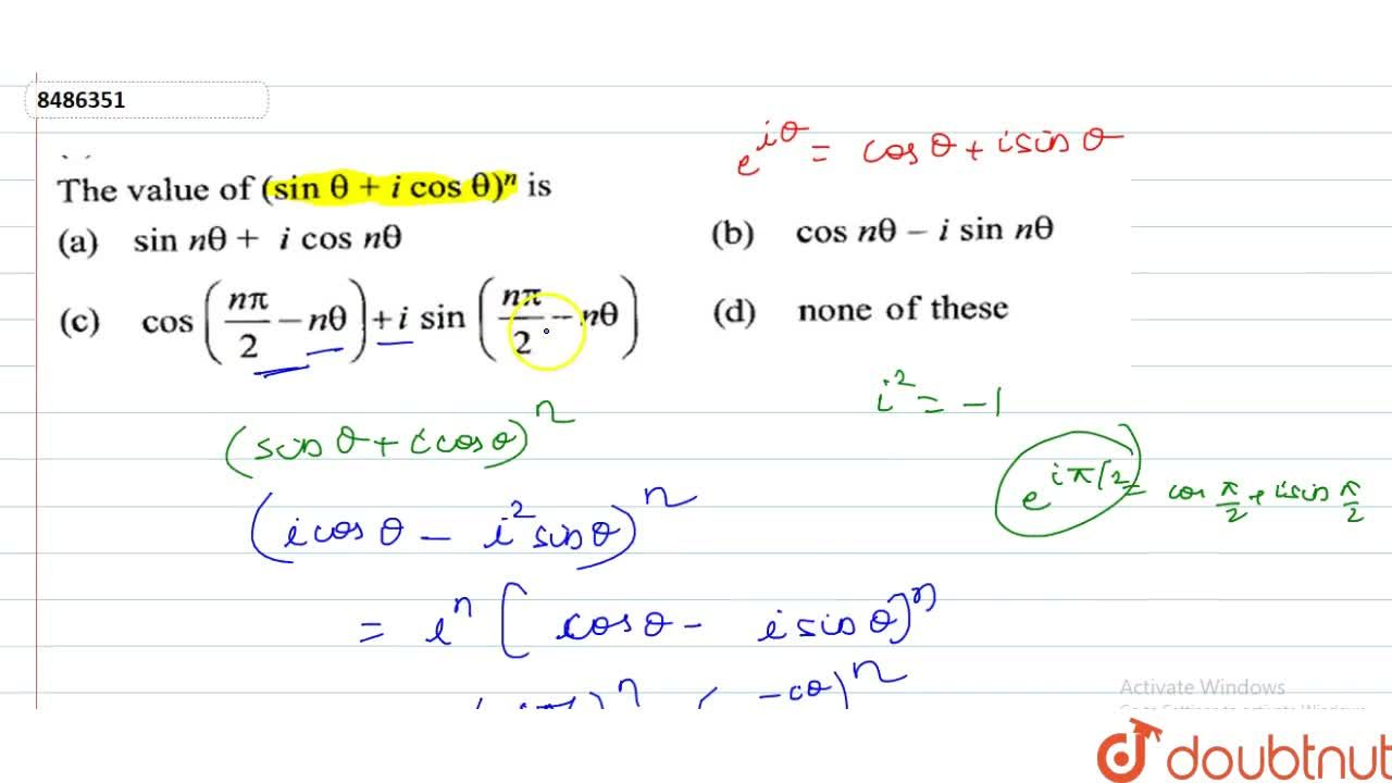 Solution for The value of (sintheta+i cos theta)^n is (A) si