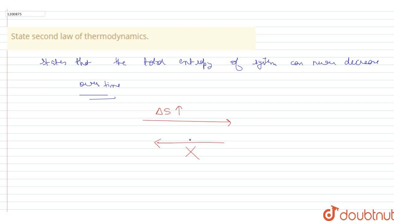 Solution for State second law of thermodynamics.