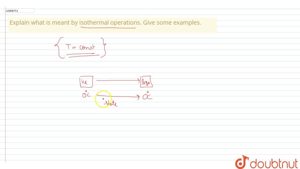 Solution for Explain what is meant by isothermal operations. Gi