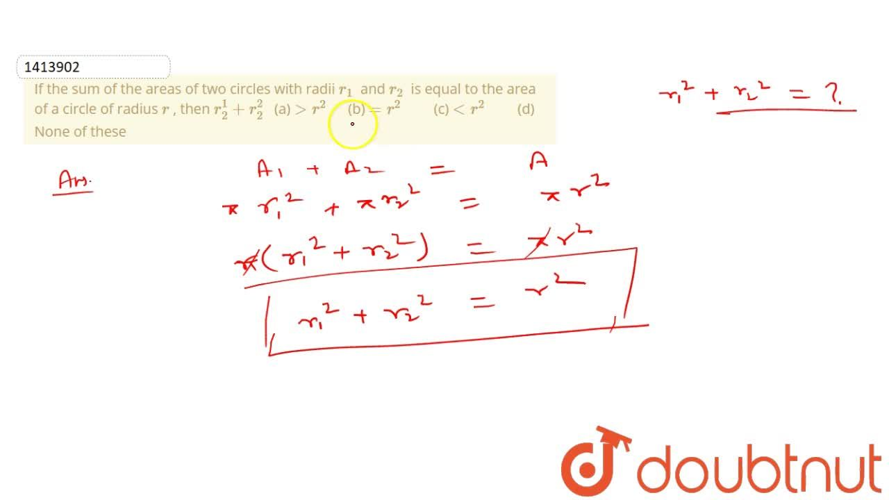 Solution for If the sum of the areas of two circles with radii