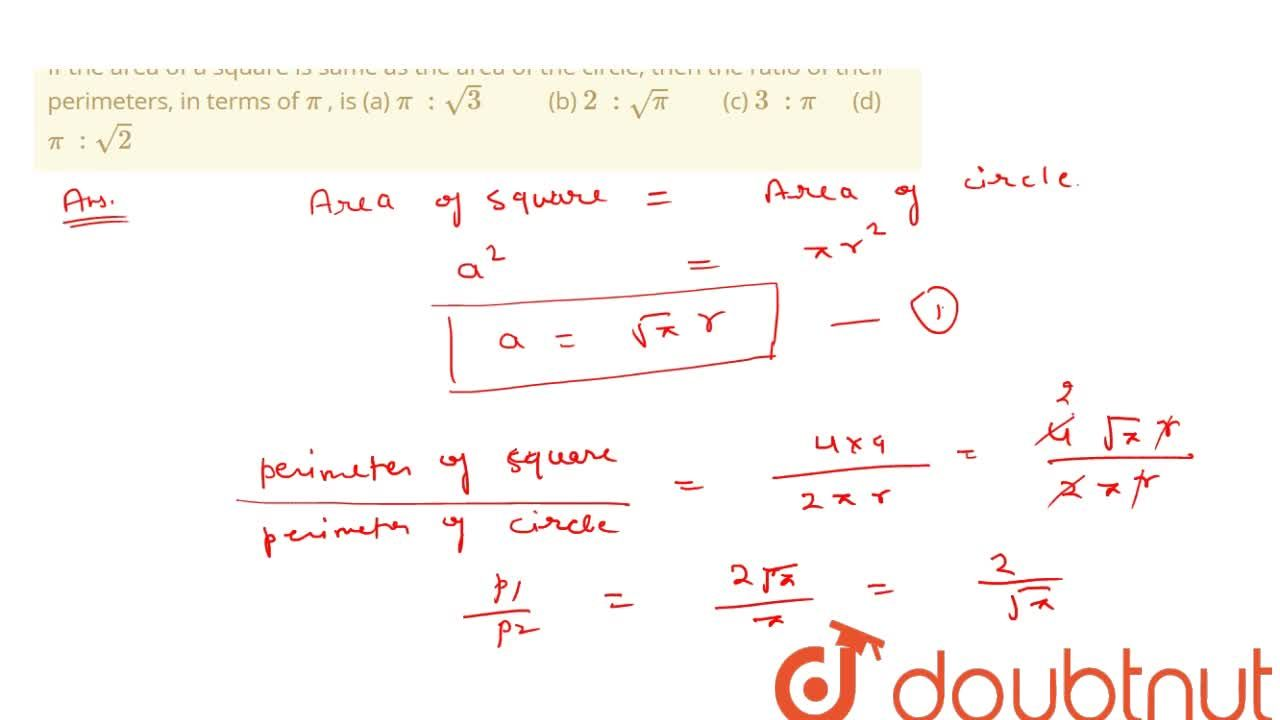 Solution for If the area of a square is same as the area   of