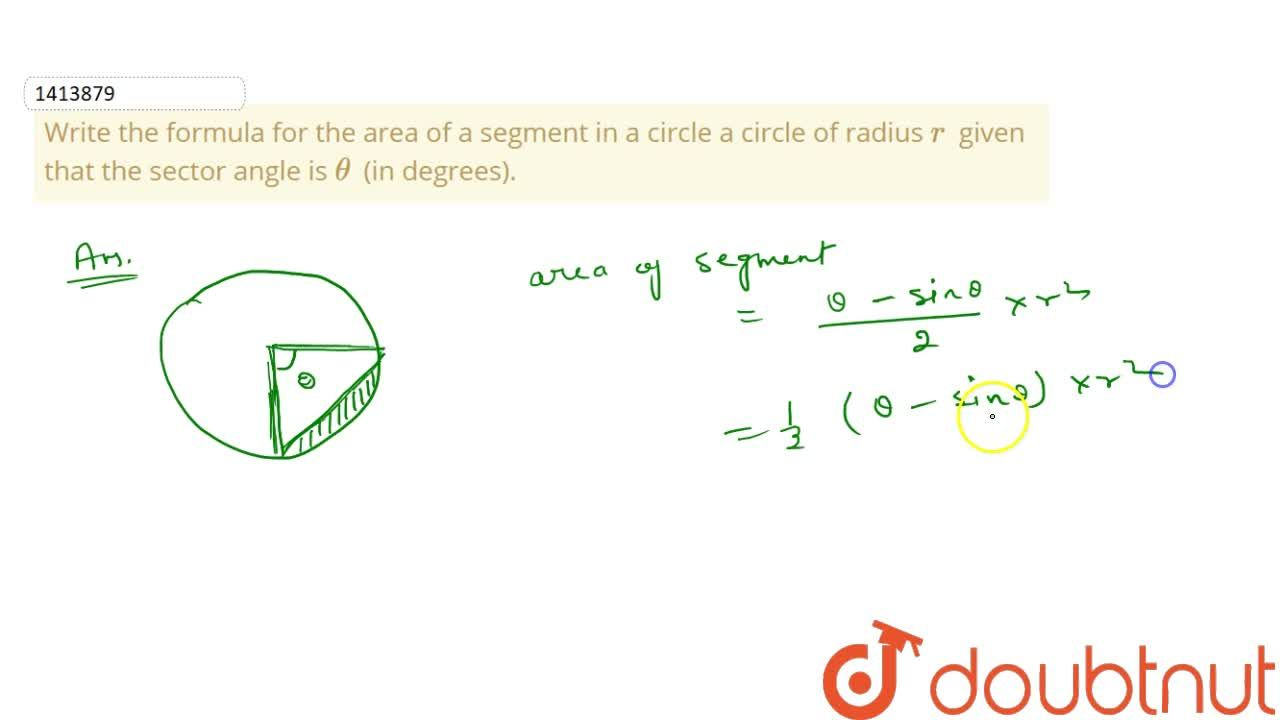 Solution for Write the formula for the area of a segment   in