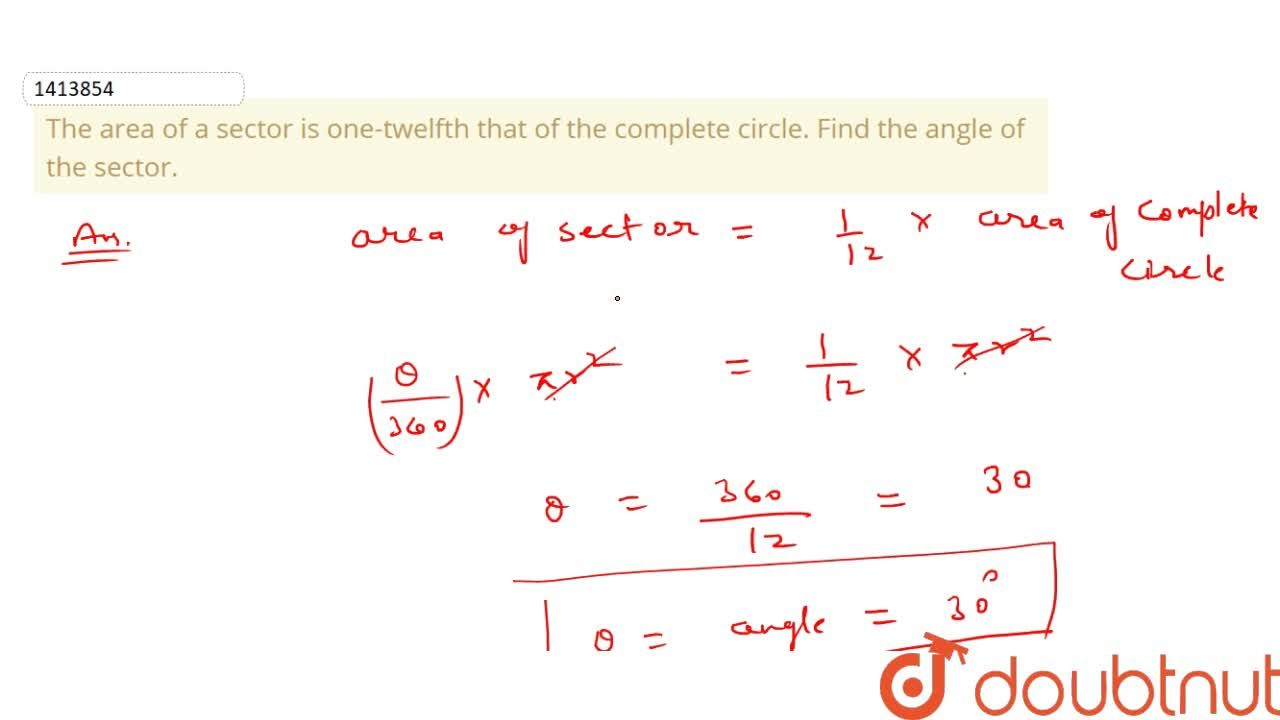Solution for The area of a sector is one-twelfth that of   the