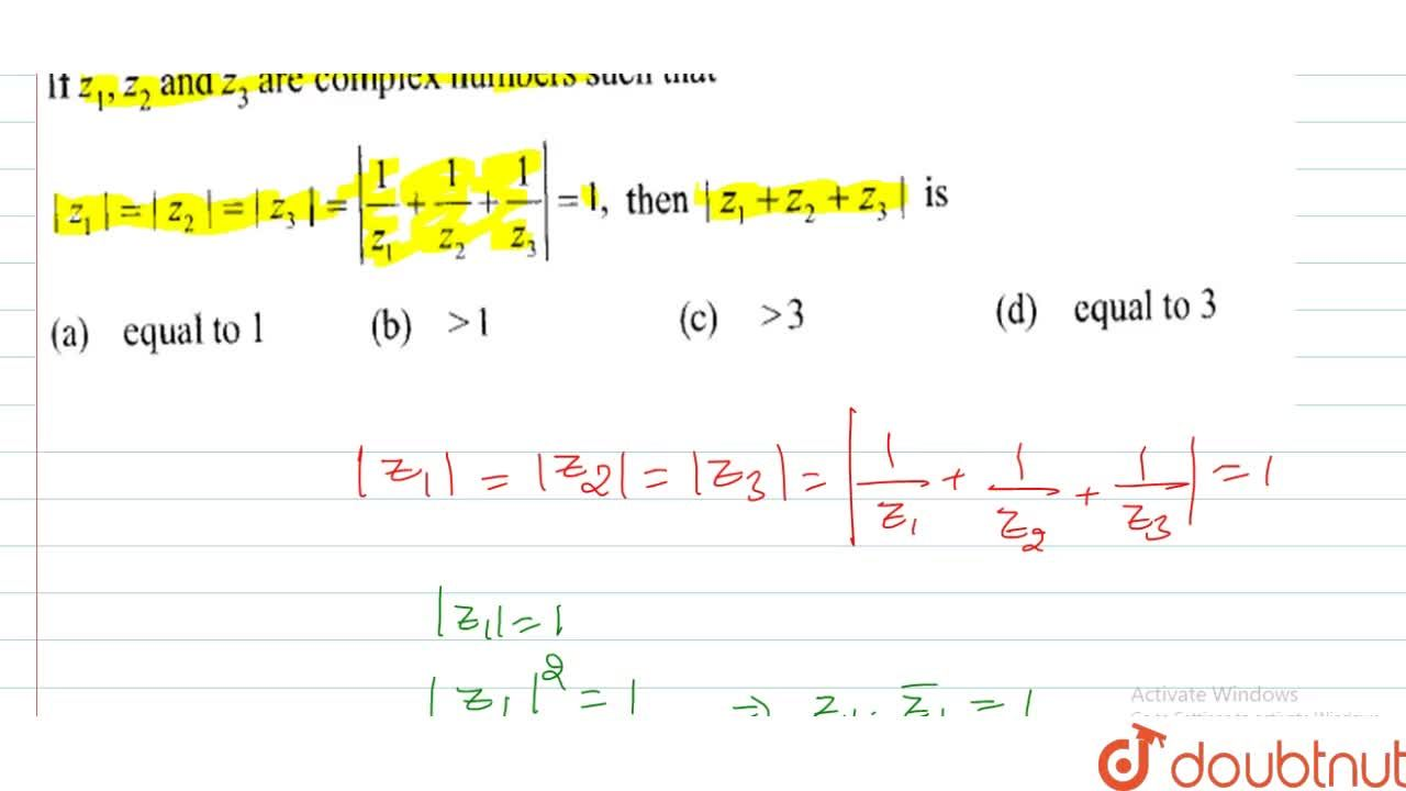 If z_1,z_2 and z_3 are complex numbers such that |z_1|=|z_2|=|z_3|= |1,z_1+1,z_2+1,z_3|=1, then |z_1+z_2+z_3| is (A) equal to 1 (B) gt1 (C) gt3 (D) equal to 3