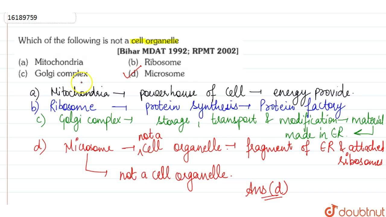 Solution for Which of the following is not a cell organelle