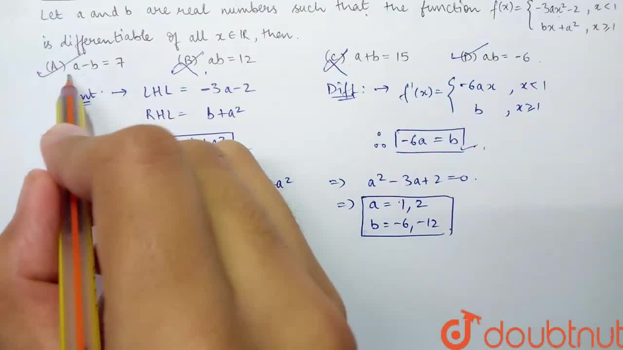 Let a and b are real numbers such that the function f(x)={(-3ax^(2)-2, xlt1),(bx+a^(2),xge1):} is differentiable of all xepsilonR, then