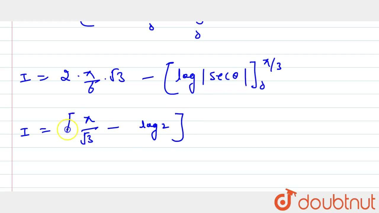 Solution for Evaluate the   following definite integral: int_
