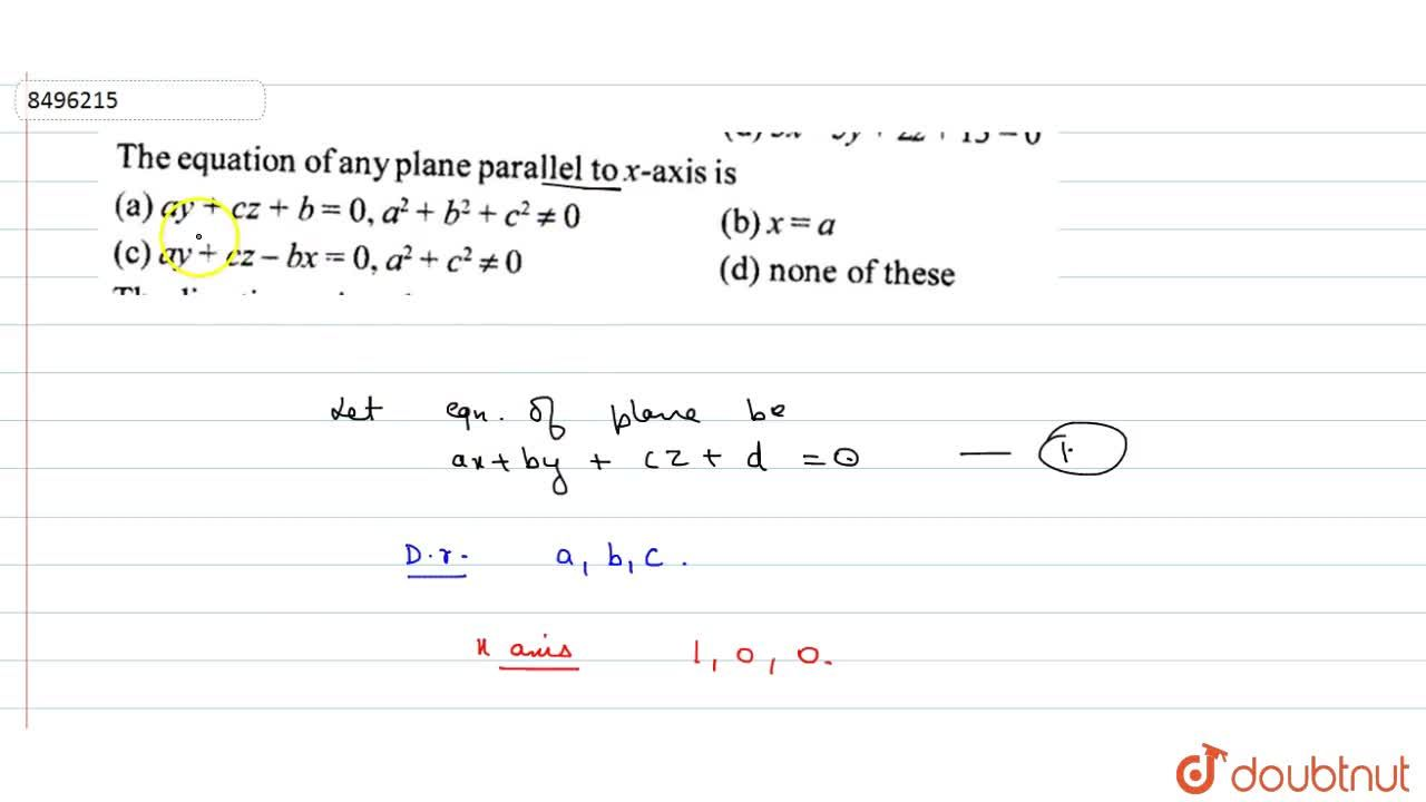 Solution for The equation of any plane parallel to x-axis (A)