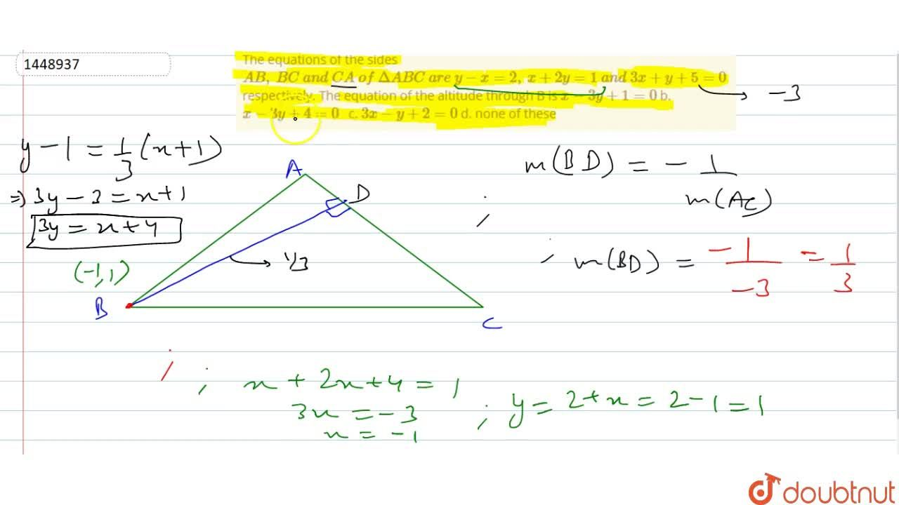 Solution for The equations of the sides A B ,\ B C\ a n d\ C A