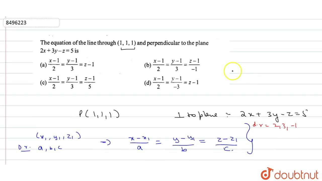 Solution for The equation of the line through (1,1,1) and per