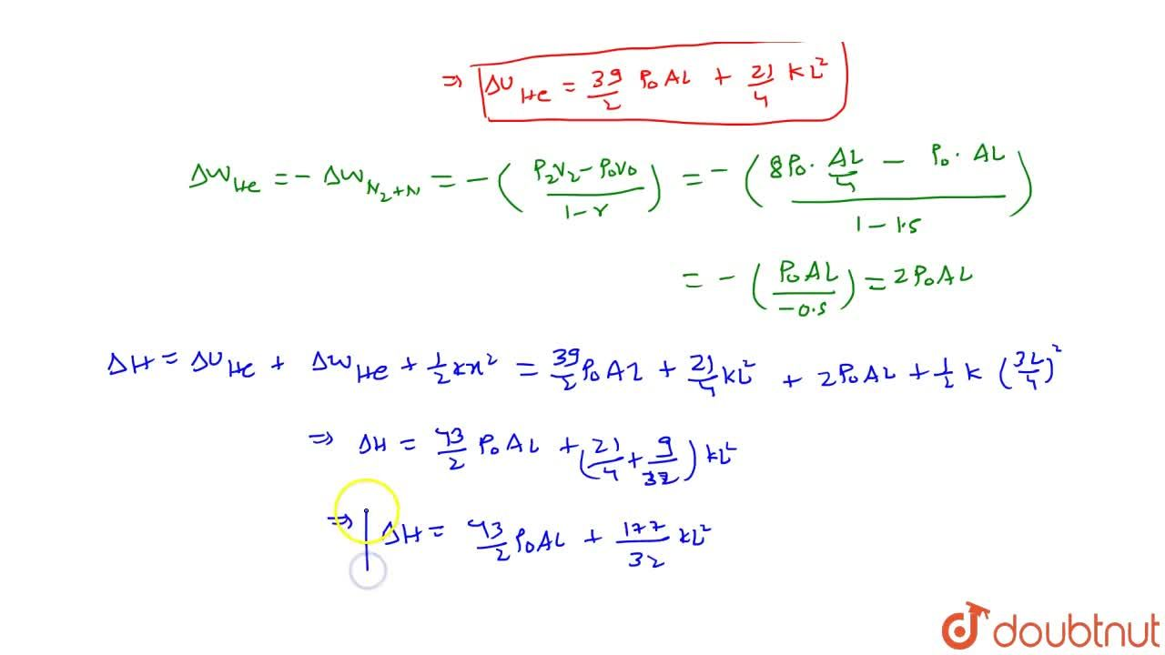 Solution for An adiabatic cylinder has length 2 L and cross sec