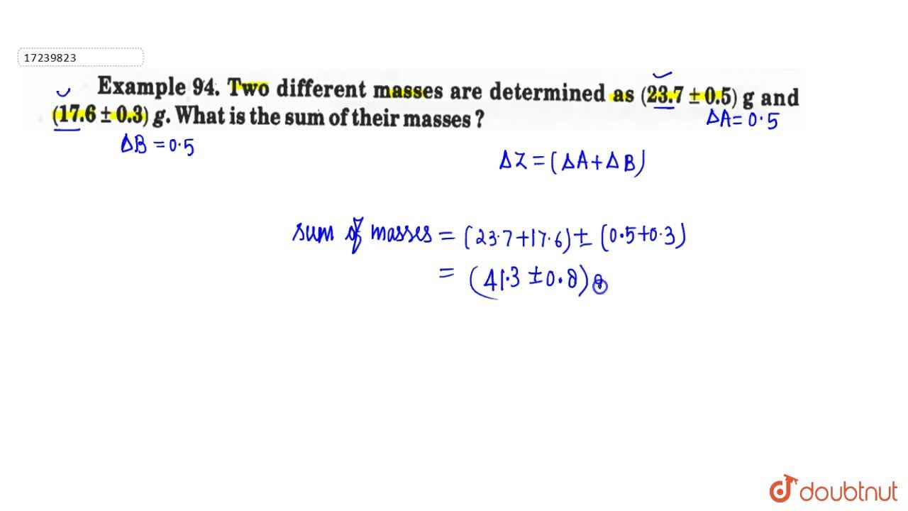 Solution for Two differences masses are determined as (23.7pm0
