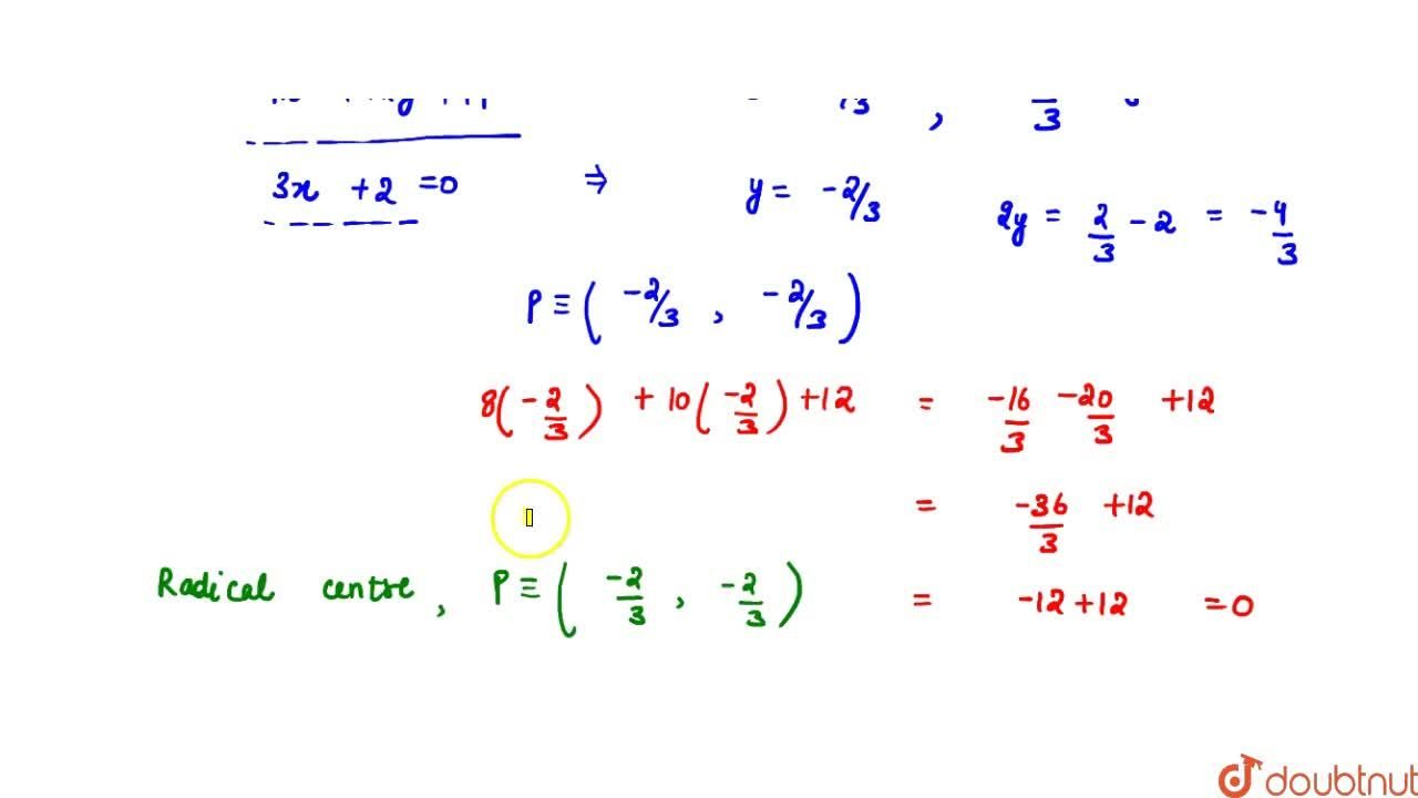 Solution for The radical centre of three circles : x^2 + y^2 +