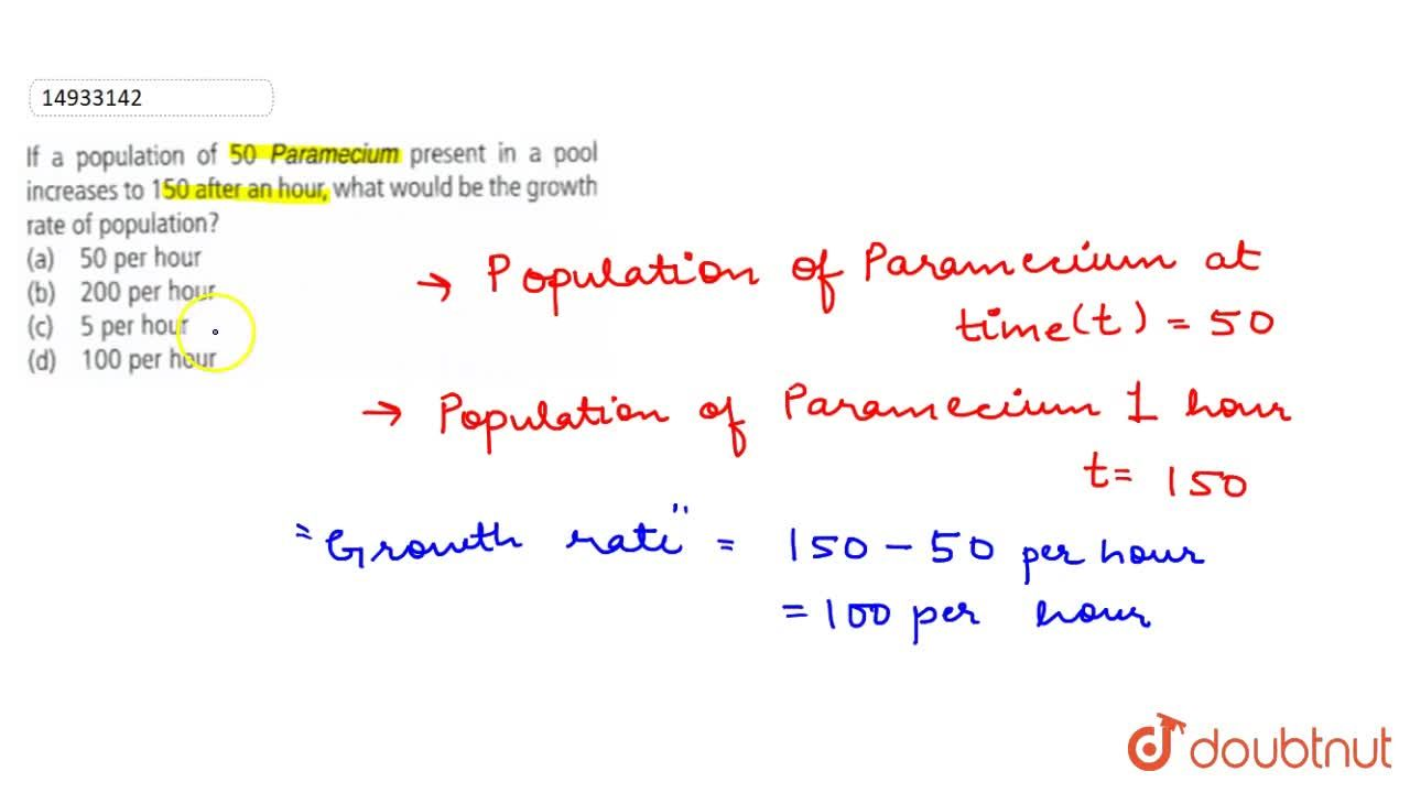 Solution for If a population of 50 Paramecium present in a pool