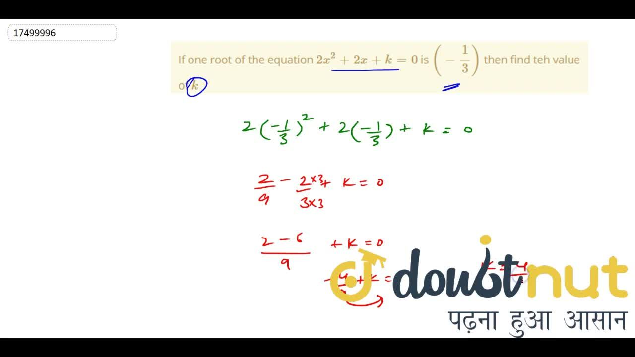 If one root of the equation 2x^2+2x+k=0 is (-1,3) then find teh value of k
