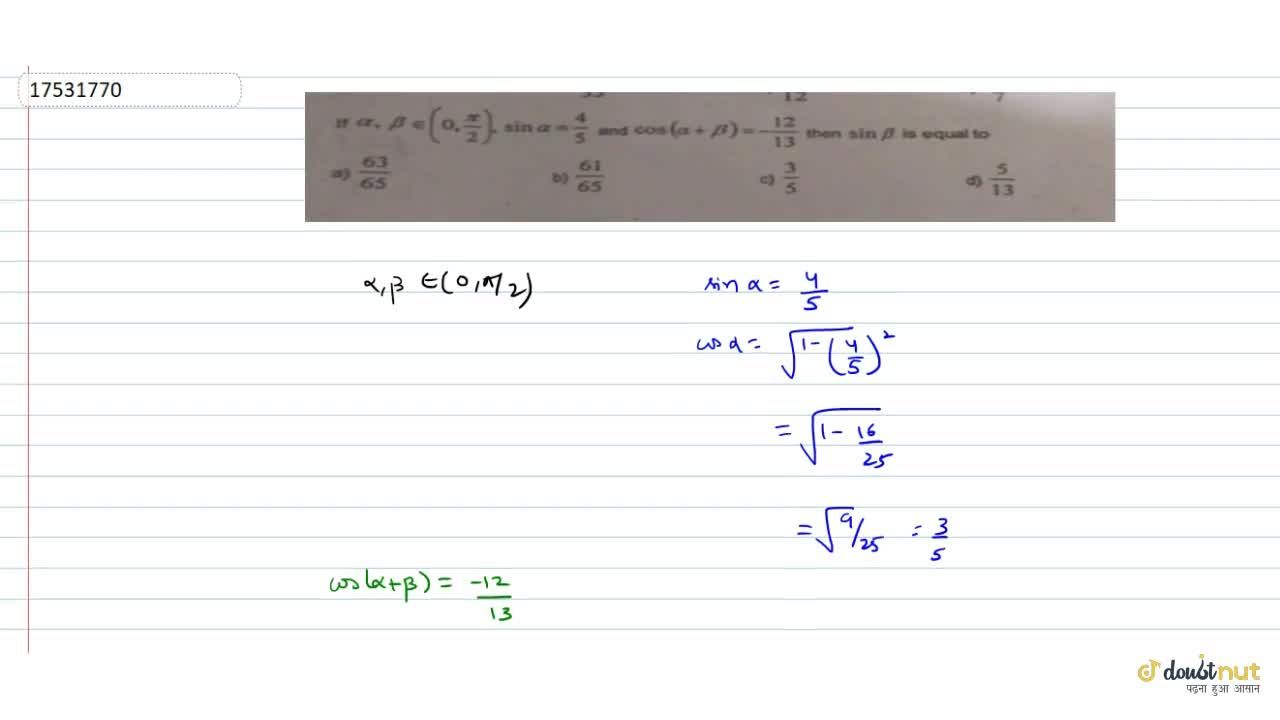 Solution for If alpha,beta in (0, pi,2), sinalpha=4,5 and co