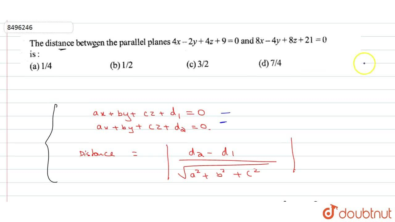 Solution for The distance between the parallel planes 4x-2y+4z