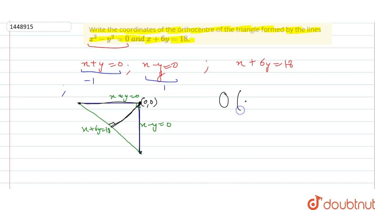 Solution for Write the coordinates of the orthocentre of the tr