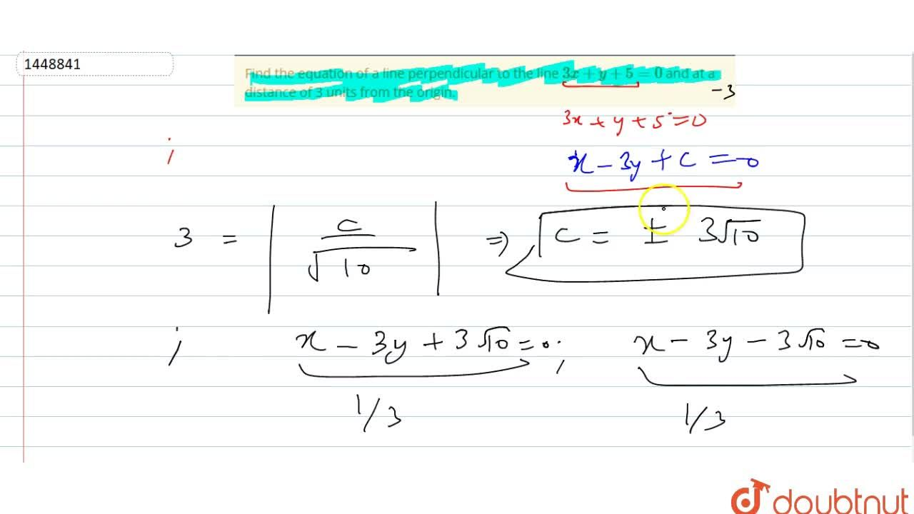 Find the equation of a line perpendicular to the line 3x+y+5=0 and at a distance of 3 units from the origin.