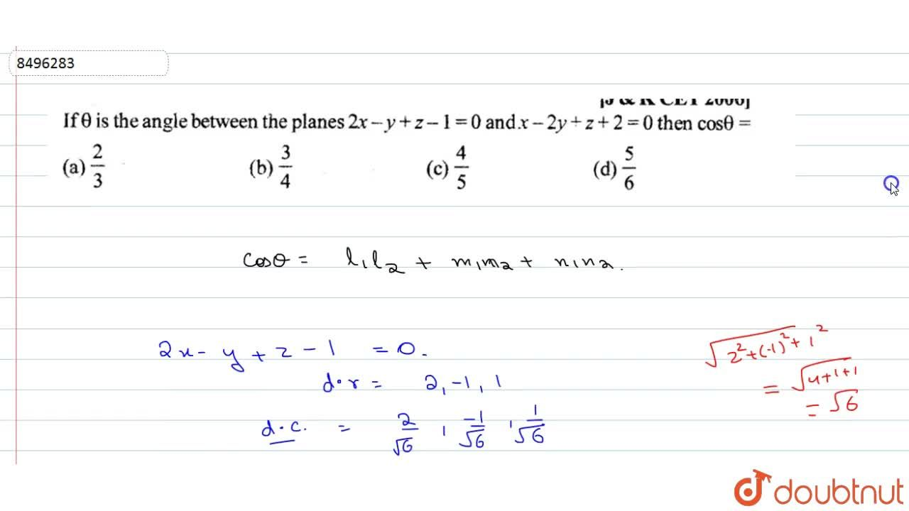 Solution for If theta is the angel between the planes 2x-y+z