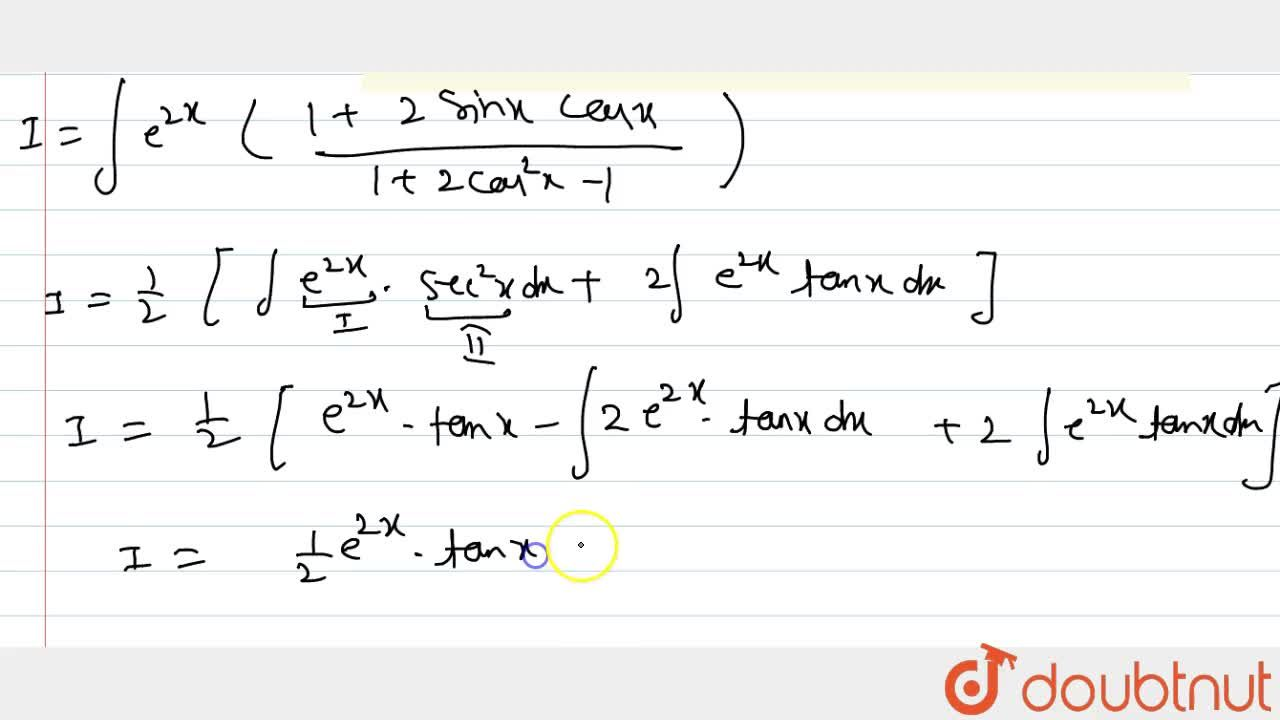 Solution for Evaluate: inte^(2x)\ ((1+sin2x),(1+cos2x))\ dx