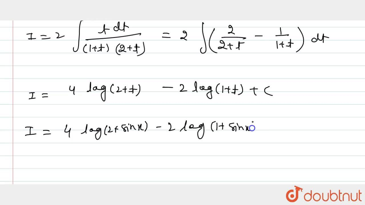 Solution for Evaluate: int(sin2x),((1+sinx)(2+sinx)\ dx