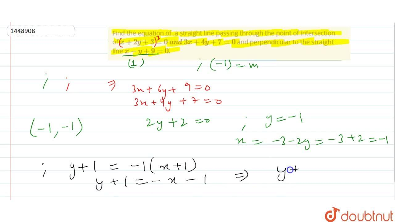 Solution for Find the equation of a straight   line passing th